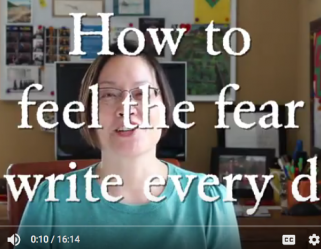 1st Video! How to Feel the Fear & Write Every Day