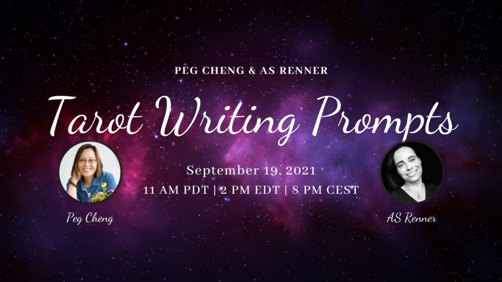 Tarot Writing Prompts workshop with Peg Cheng & AS Renner on Sept 19, 2021