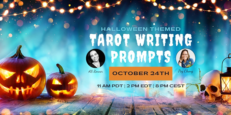Halloween-themed Tarot Writing Prompts on October 24, 2021 with Peg Cheng and Anja Schüler-Renner